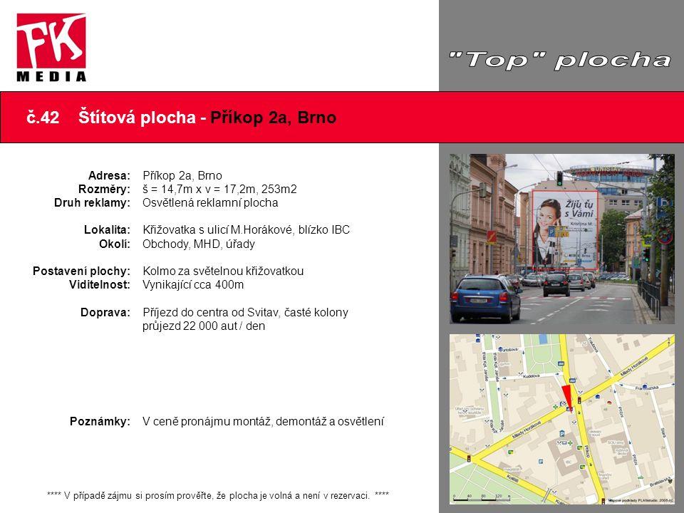 č.42 Štítová plocha - Příkop 2a, Brno **** V případě zájmu si prosím prověřte, že plocha je volná a není v rezervaci. **** Adresa: Rozměry: Druh rekla