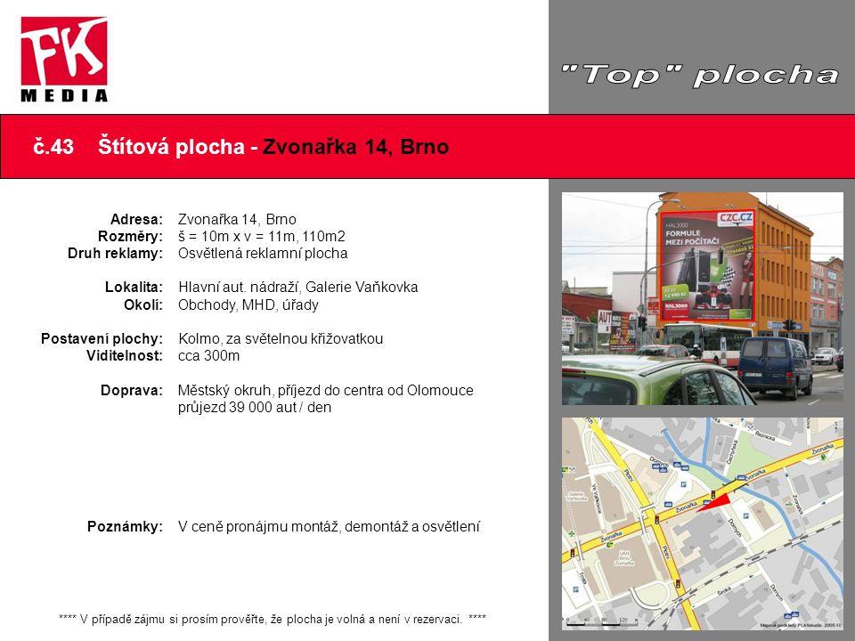 č.43 Štítová plocha - Zvonařka 14, Brno **** V případě zájmu si prosím prověřte, že plocha je volná a není v rezervaci. **** Adresa: Rozměry: Druh rek