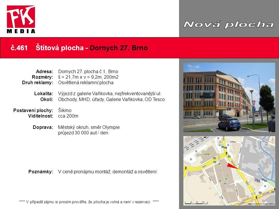 Další foto č.461 Štítová plocha - Dornych 27, Brno **** V případě zájmu si prosím prověřte, že plocha je volná a není v rezervaci. **** Adresa: Rozměr