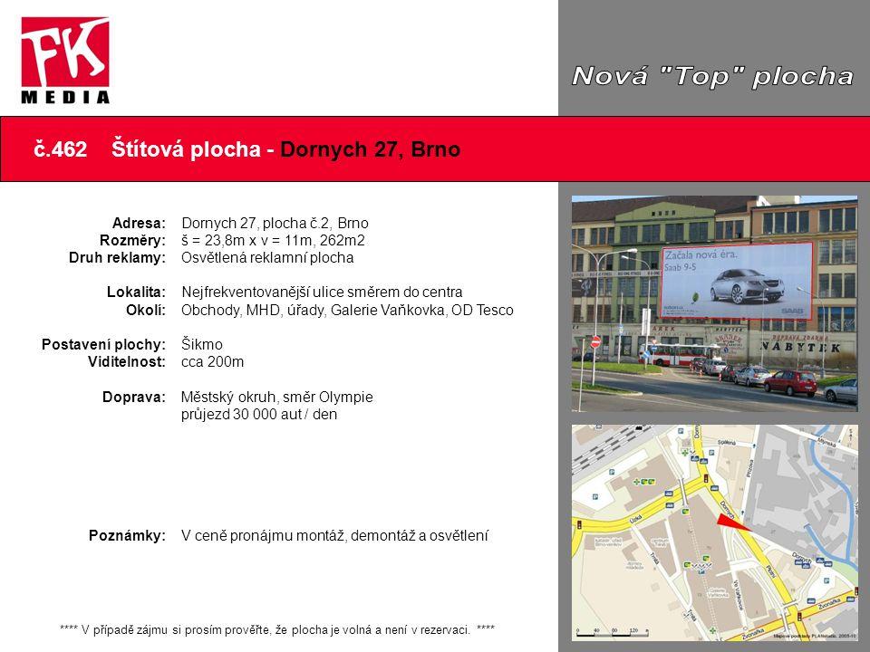 Další foto č.462 Štítová plocha - Dornych 27, Brno **** V případě zájmu si prosím prověřte, že plocha je volná a není v rezervaci. **** Adresa: Rozměr