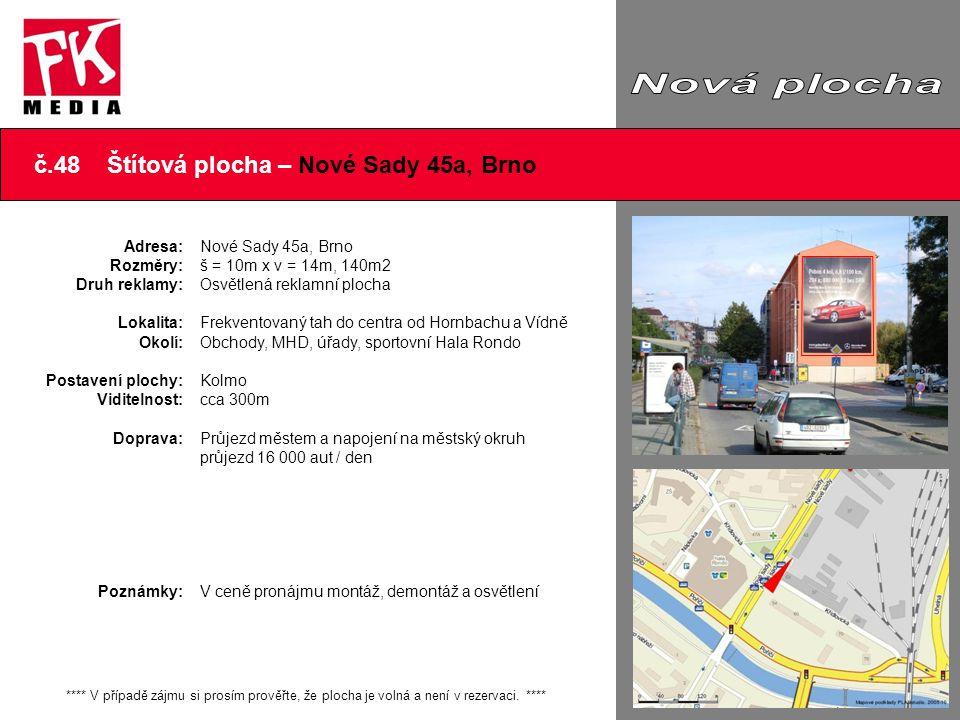 ..\Obrázek1.emf č.48 Štítová plocha – Nové Sady 45a, Brno **** V případě zájmu si prosím prověřte, že plocha je volná a není v rezervaci. **** Adresa: