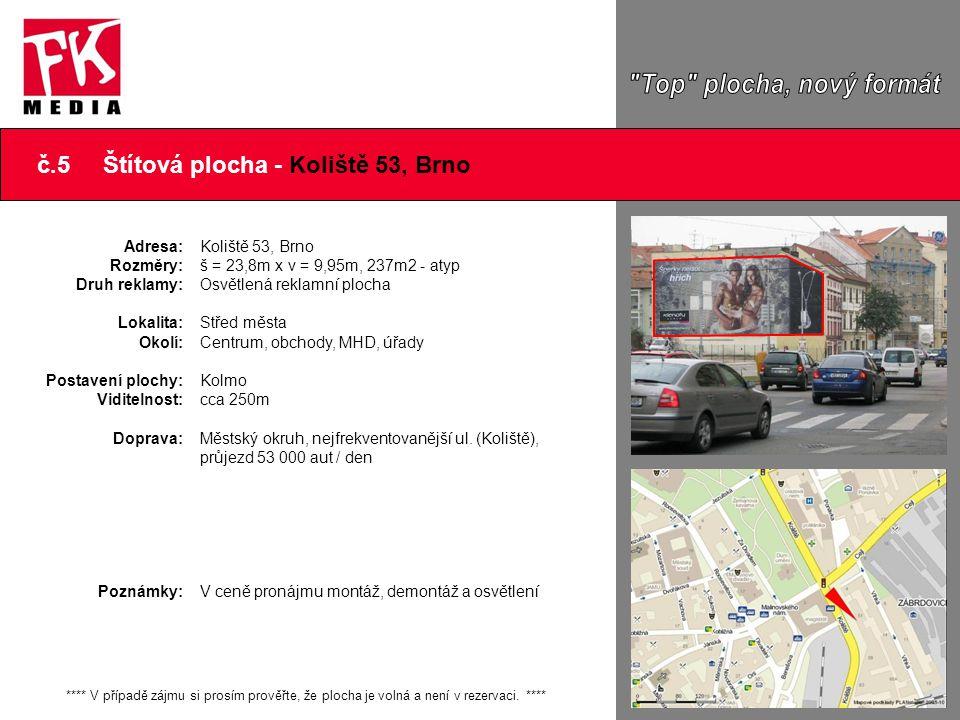č.5 Štítová plocha - Koliště 53, Brno Adresa: Rozměry: Druh reklamy: Lokalita: Okolí: Postavení plochy: Viditelnost: Doprava: Poznámky: Koliště 53, Br