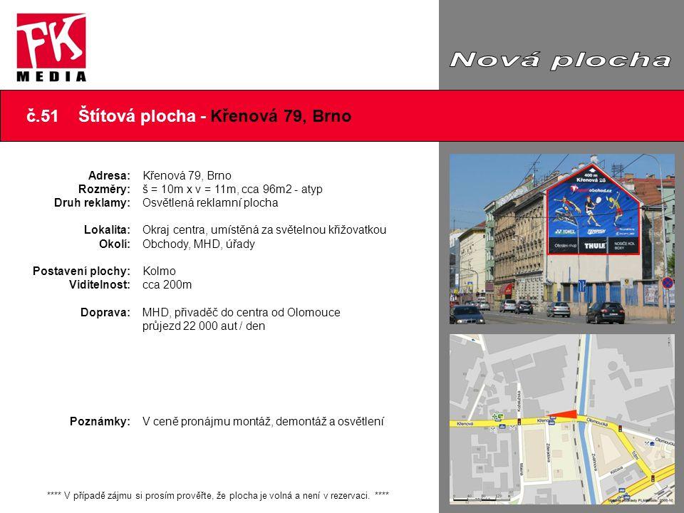 č.51 Štítová plocha - Křenová 79, Brno **** V případě zájmu si prosím prověřte, že plocha je volná a není v rezervaci. **** Adresa: Rozměry: Druh rekl
