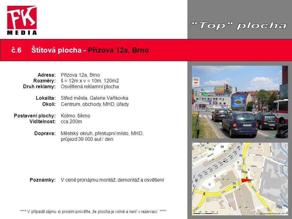 č.7 Štítová plocha - Veselá 37, Brno Adresa: Rozměry: Druh reklamy: Lokalita: Okolí: Postavení plochy: Viditelnost: Doprava: Poznámky: Veselá 37, Brno š = 17m x v = 14m, 238m2 Osvětlená reklamní plocha Centrum města Centrum, obchody, parkoviště, úřady Kolmo Vynikající cca 250 - 300m Průjezd centrem, parkoviště, pěší zóna průjezd 3 000 aut / den V ceně pronájmu montáž, demontáž a osvětlení **** V případě zájmu si prosím prověřte, že plocha je volná a není v rezervaci.