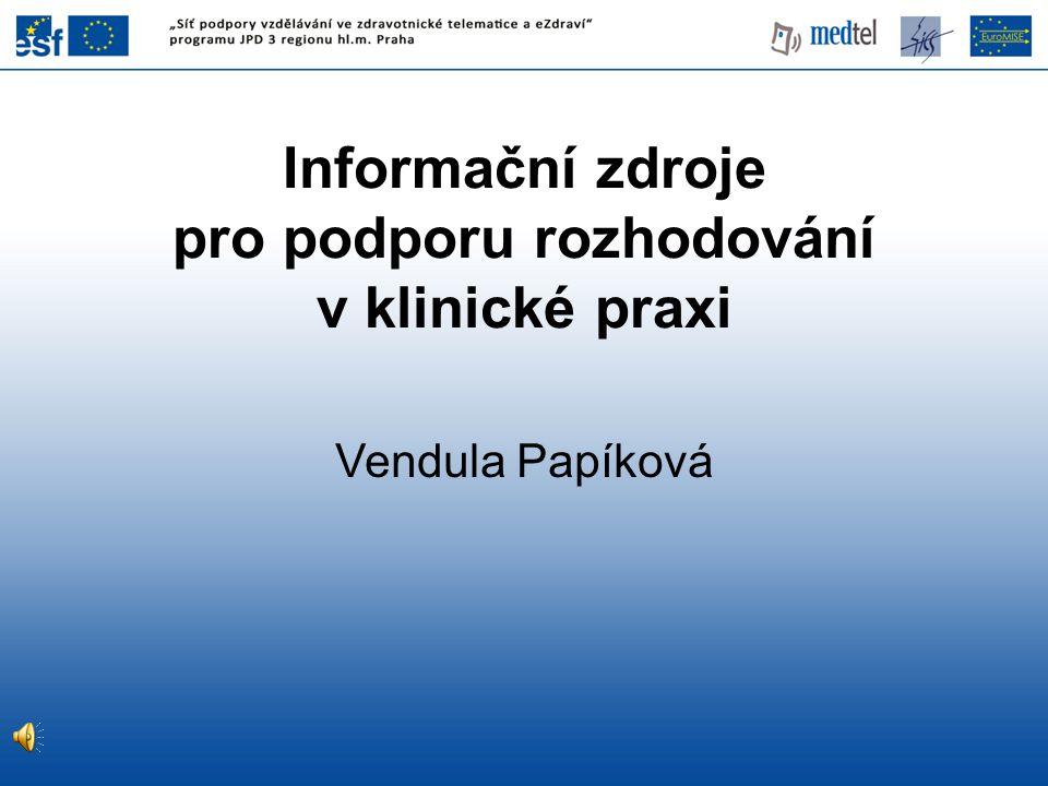 Informační zdroje pro EBM • Volně dostupné • Placené • Primární • Sekundární • Obecné biomedicínské zdroje se specializovanými funkcemi •Specializované informační zdroje