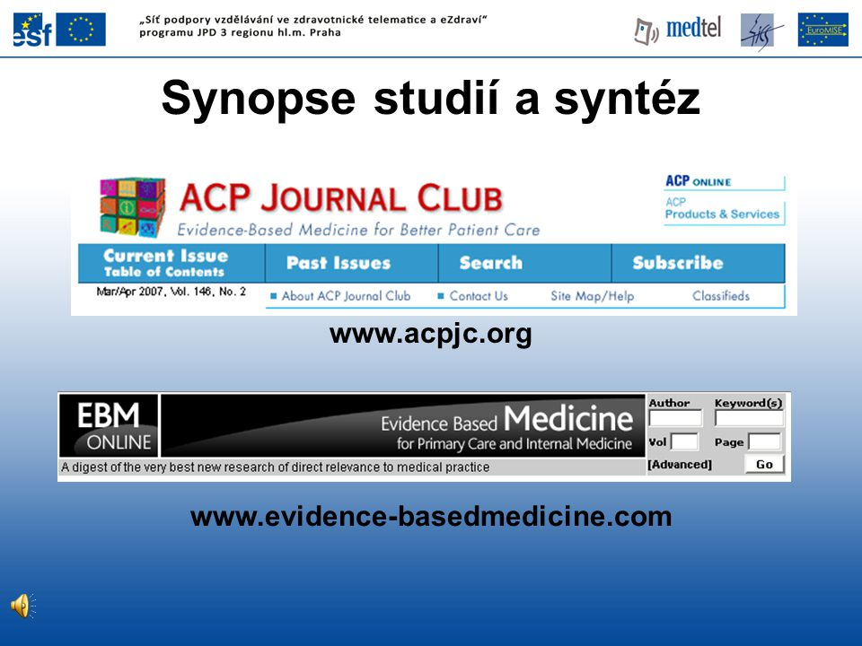 Synopse studií a syntéz www.acpjc.org www.evidence-basedmedicine.com