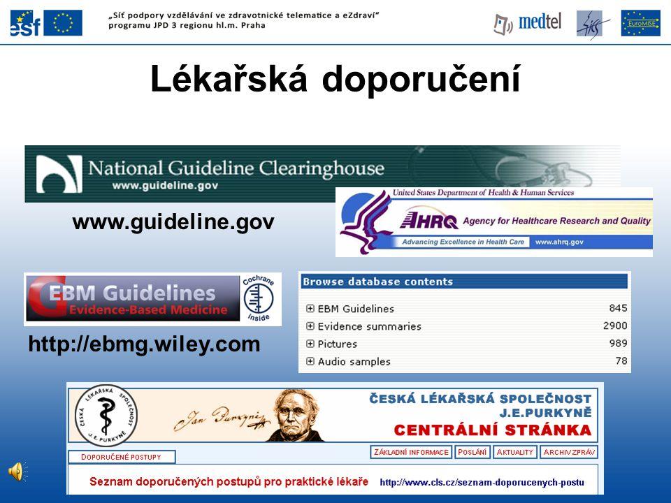 http://ebmg.wiley.com www.guideline.gov Lékařská doporučení