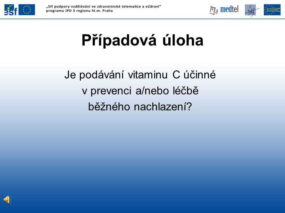 Je podávání vitaminu C účinné v prevenci a/nebo léčbě běžného nachlazení? Případová úloha
