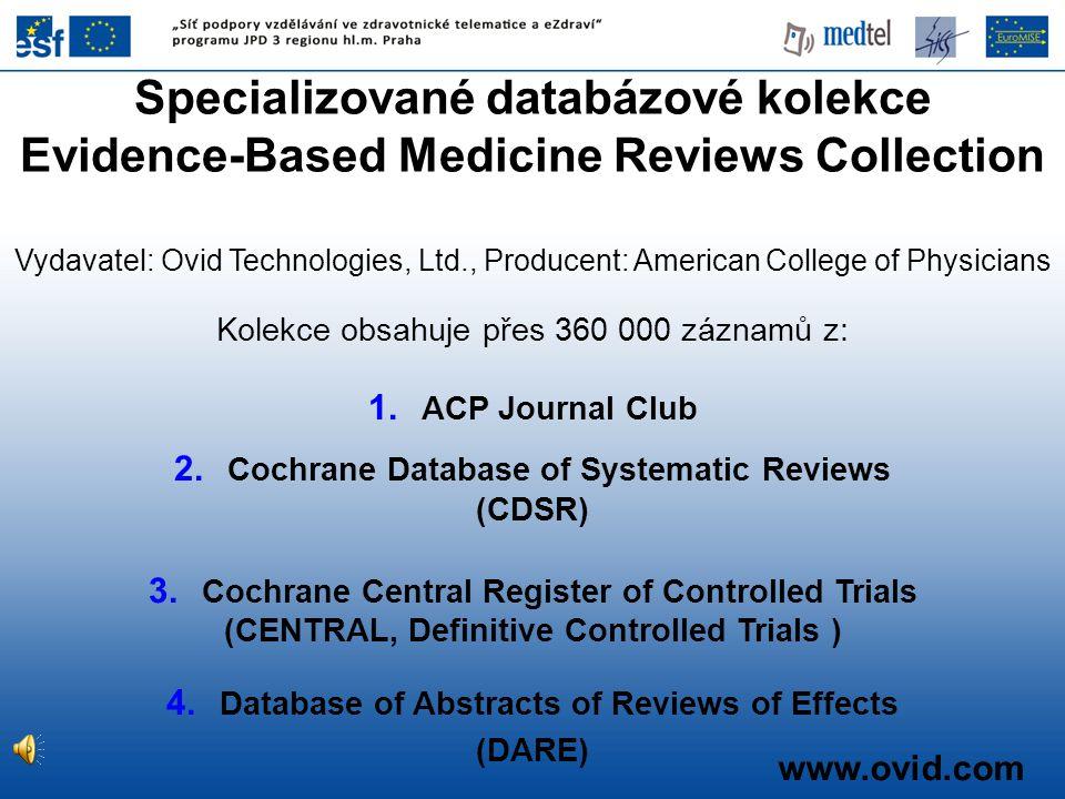 Vydavatel: Ovid Technologies, Ltd., Producent: American College of Physicians Specializované databázové kolekce Evidence-Based Medicine Reviews Collec