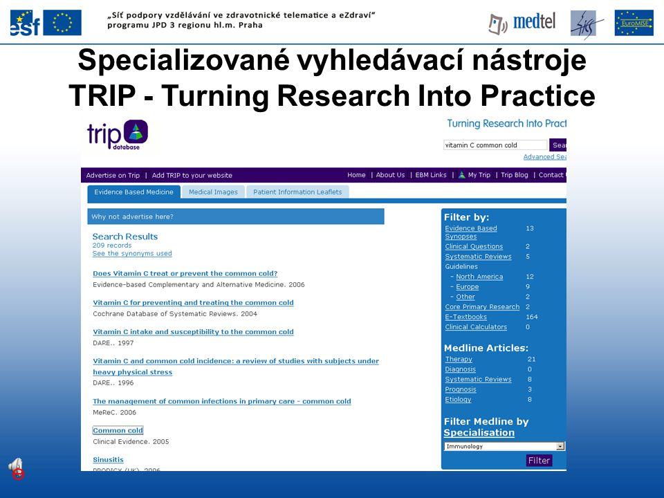 Specializované vyhledávací nástroje TRIP - Turning Research Into Practice
