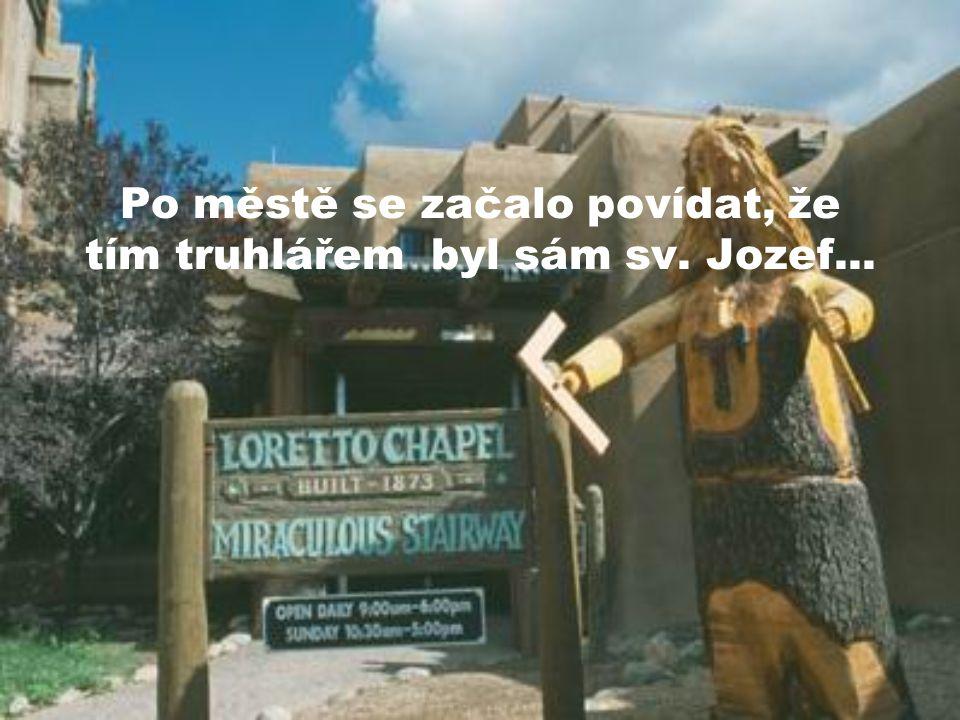 Po městě se začalo povídat, že tím truhlářem byl sám sv. Jozef...