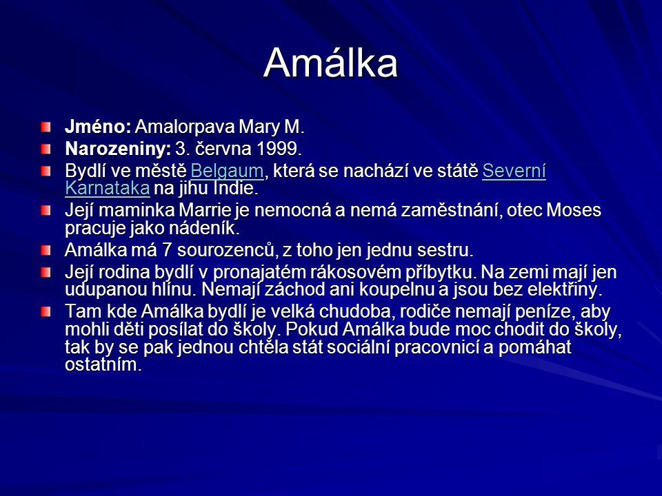 Amálka Jméno: Amalorpava Mary M.Narozeniny: 3. června 1999.