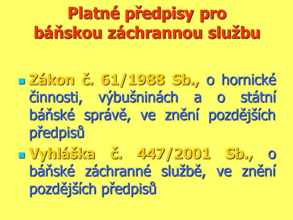 Platné předpisy pro báňskou záchrannou službu  Zákon č.