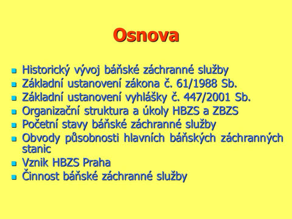 Obvody působnosti hlavních báňských záchranných stanic  Od 1.1.2006 změna obvodů působnosti hlavních báňských záchranných stanic v souvislosti se vznikem HBZS Praha (rozhodnutí ČBÚ čj.