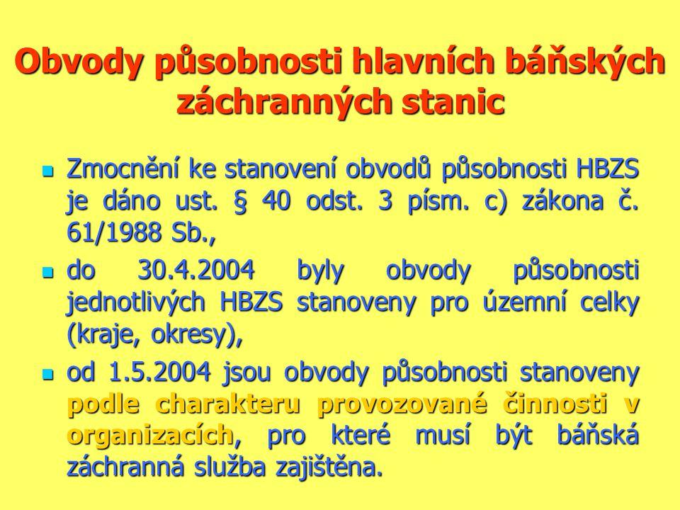 Obvody působnosti hlavních báňských záchranných stanic  Zmocnění ke stanovení obvodů působnosti HBZS je dáno ust. § 40 odst. 3 písm. c) zákona č. 61/