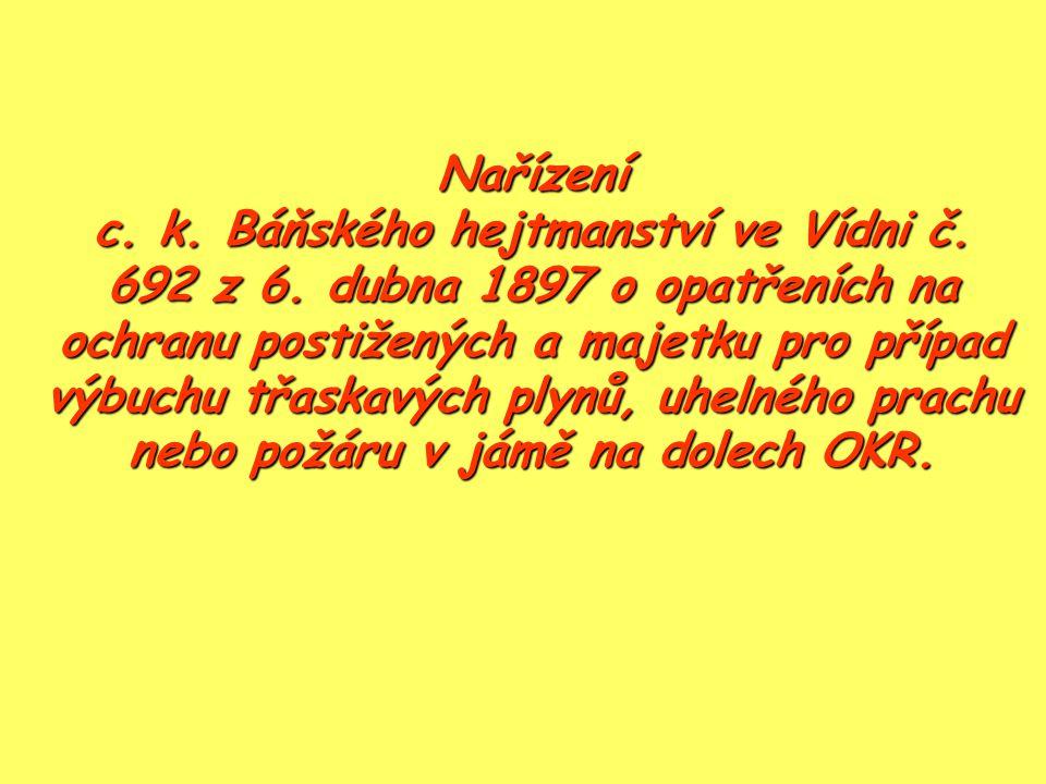 Nařízení c. k. Báňského hejtmanství ve Vídni č. 692 z 6. dubna 1897 o opatřeních na ochranu postižených a majetku pro případ výbuchu třaskavých plynů,
