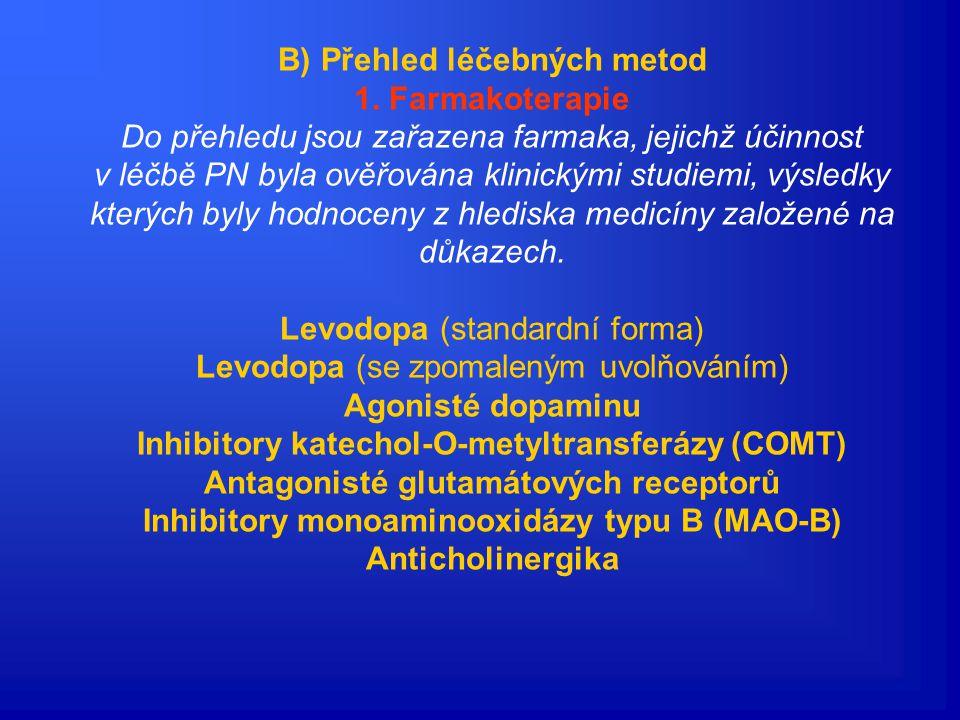 2. Cíle léčby Parkinsonovy nemoci   Proto je primárním cílem léčby PN co nejvýrazněji zmírňovat příznaky onemocnění (symptomatická terapie).   Zár