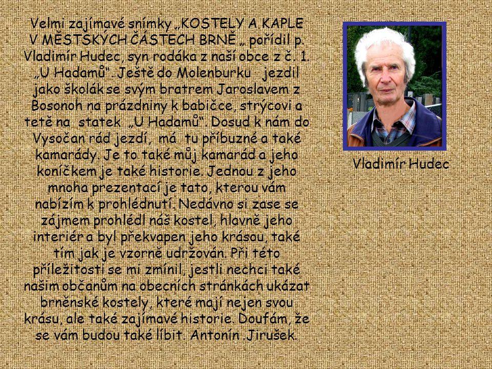 KOSTELY A KAPLE V MĚSTSKÝCH ČÁSTECH BRNĚ Foto-snímky pořízeny v roce 2012 Vladimírem Hudcem. První část-střed města