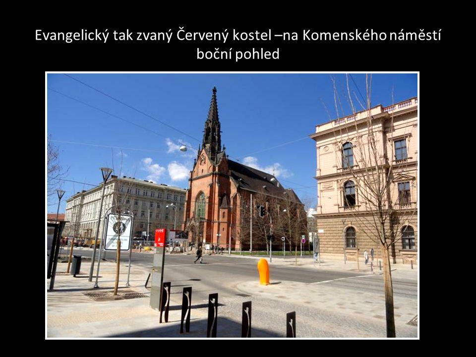 ČERVENÝ KOSTEL-Komenského náměstí je novogotický EVANGELICKÝ kostel-chrám J. A. Komenského, byl postaven v letech1863-1865 podle projektu Heinricha Fe