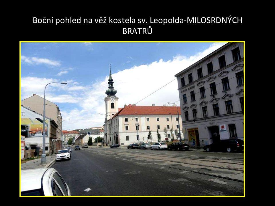 Kostel sv. Leopolda-MILOSRDNÝCH BRATRŮ na Starém Brně- Vídeňská ulice