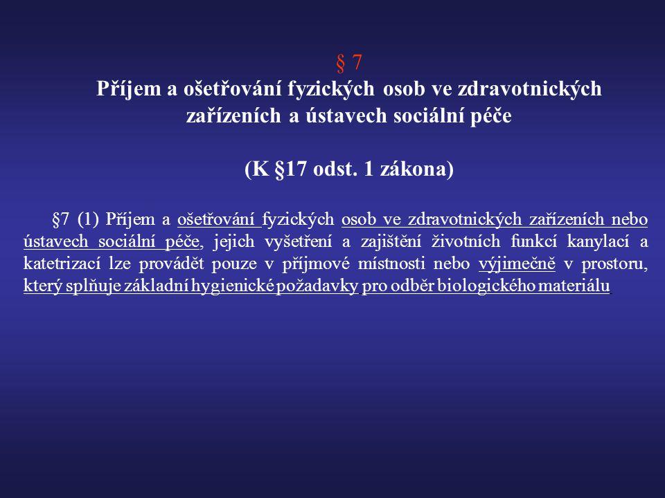 § 7 Příjem a ošetřování fyzických osob ve zdravotnických zařízeních a ústavech sociální péče (K §17 odst.