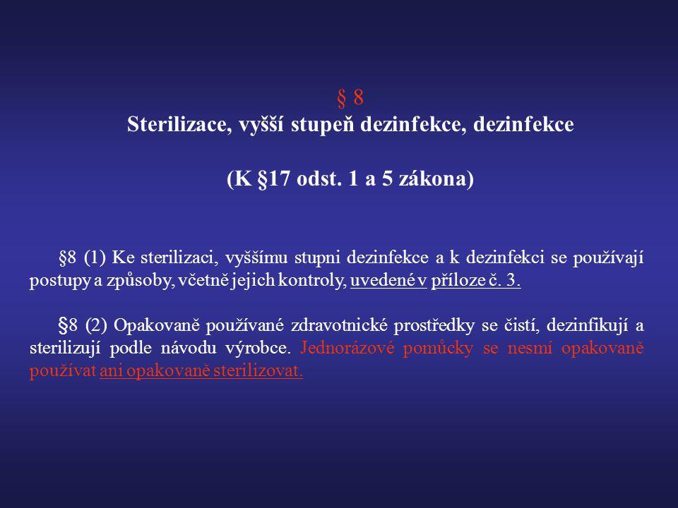 § 8 Sterilizace, vyšší stupeň dezinfekce, dezinfekce (K §17 odst.