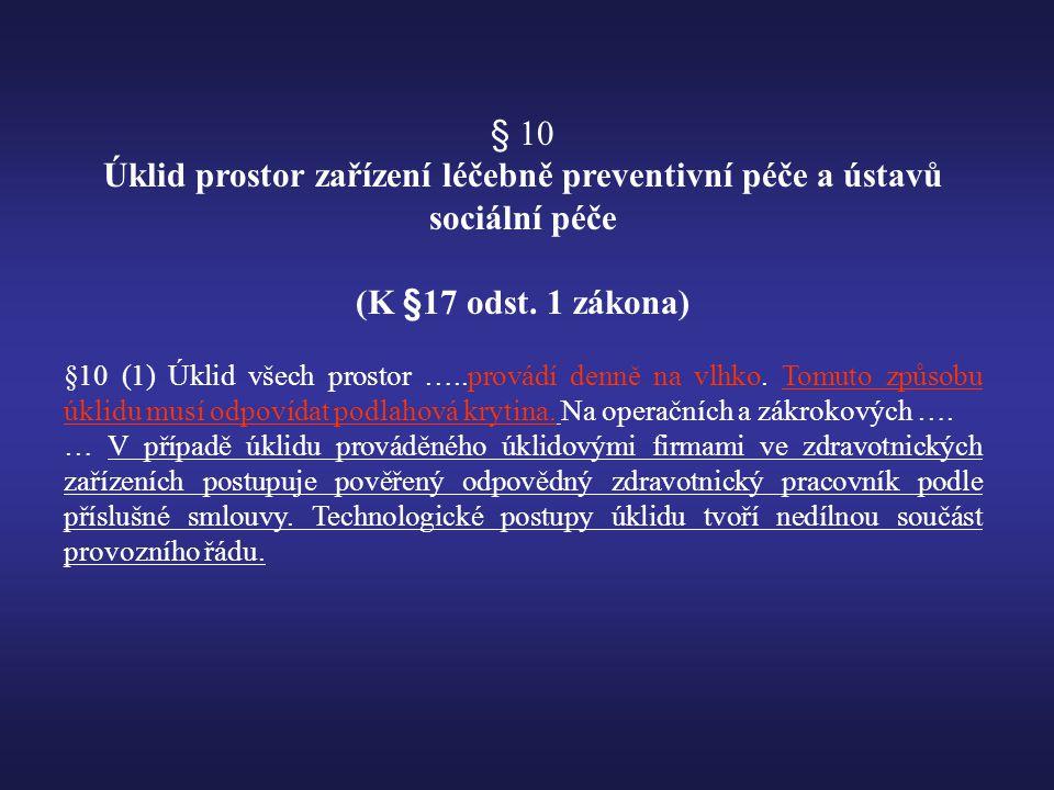 § 10 Úklid prostor zařízení léčebně preventivní péče a ústavů sociální péče (K §17 odst.