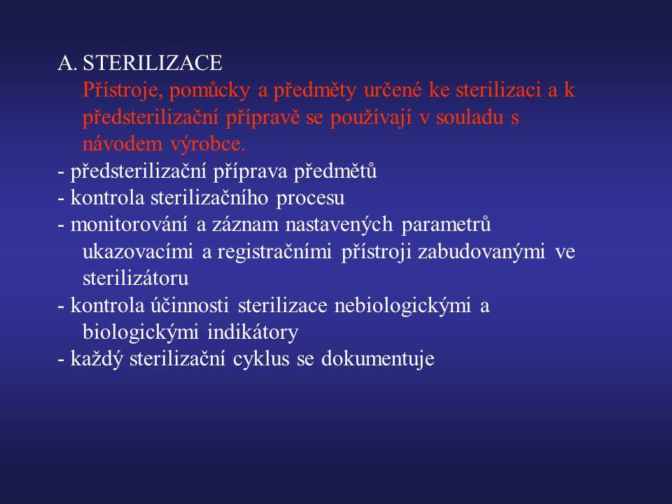 A.STERILIZACE Přístroje, pomůcky a předměty určené ke sterilizaci a k předsterilizační přípravě se používají v souladu s návodem výrobce.