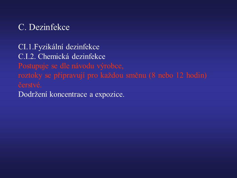 C.Dezinfekce CI.1.Fyzikální dezinfekce C.I.2.