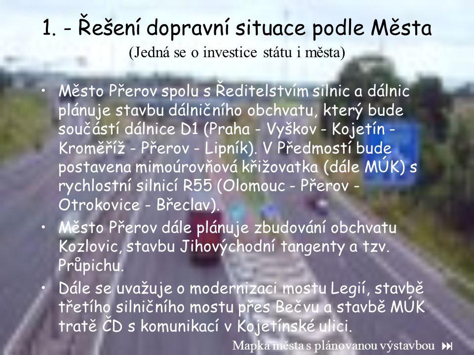1. - Řešení dopravní situace podle Města •Město Přerov spolu s Ředitelstvím silnic a dálnic plánuje stavbu dálničního obchvatu, který bude součástí dá