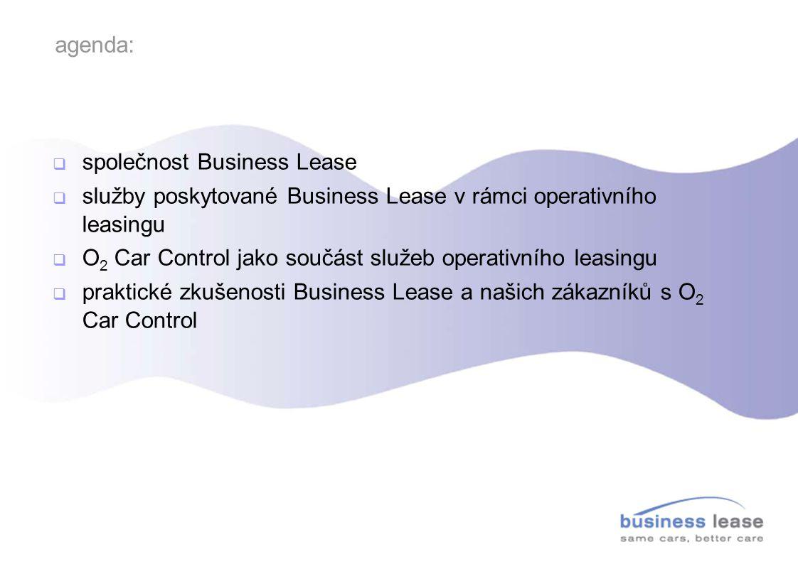agenda:  společnost Business Lease  služby poskytované Business Lease v rámci operativního leasingu  O 2 Car Control jako součást služeb operativní