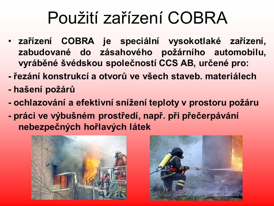 Použití zařízení COBRA •zařízení COBRA je speciální vysokotlaké zařízení, zabudované do zásahového požárního automobilu, vyráběné švédskou společností