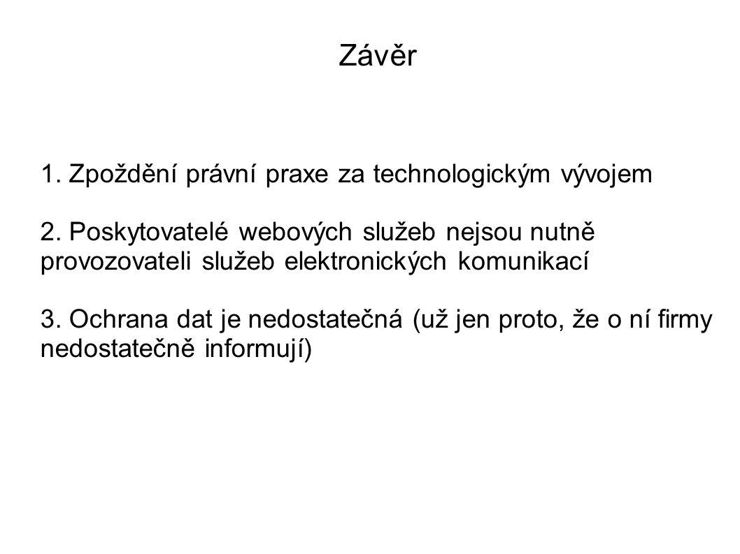 1. Zpoždění právní praxe za technologickým vývojem 2.