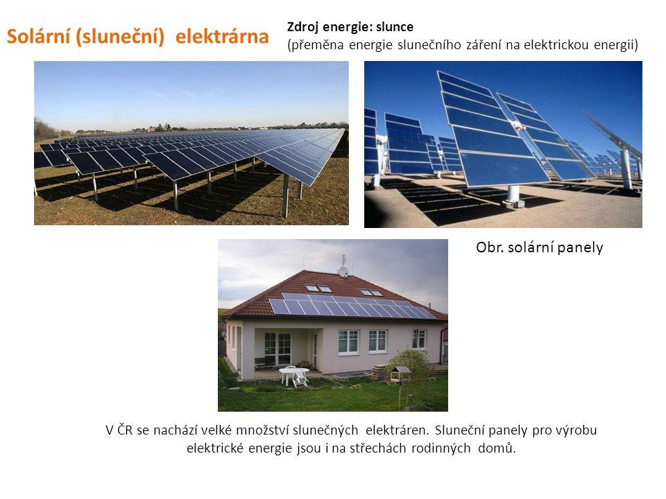 Solární (sluneční) elektrárna V ČR se nachází velké množství slunečných elektráren. Sluneční panely pro výrobu elektrické energie jsou i na střechách
