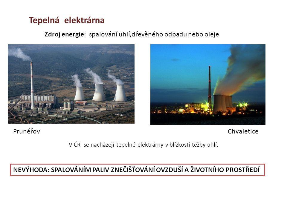 Tepelná elektrárna V ČR se nacházejí tepelné elektrárny v blízkosti těžby uhlí. Zdroj energie: spalování uhlí,dřevěného odpadu nebo oleje PrunéřovChva