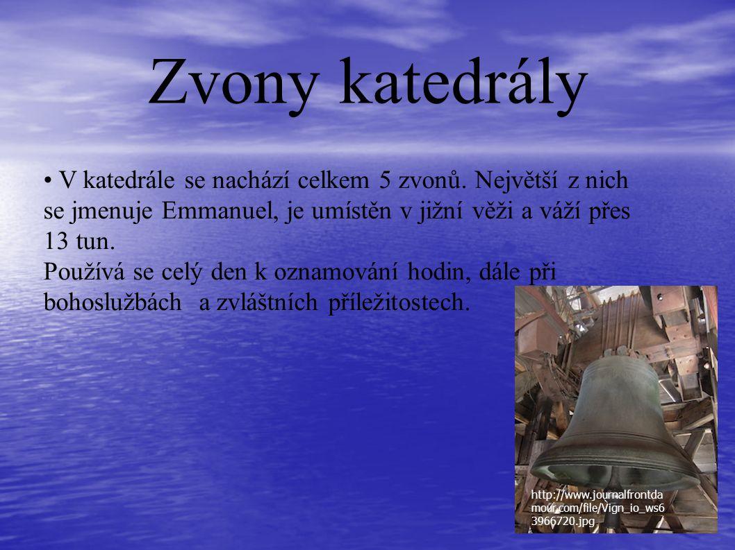 Zvony katedrály • V katedrále se nachází celkem 5 zvonů. Největší z nich se jmenuje Emmanuel, je umístěn v jižní věži a váží přes 13 tun. Používá se c