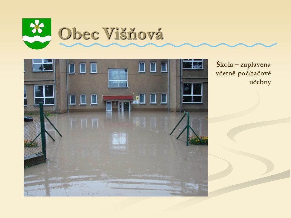 Obec Višňová Obec Višňová Škola – zaplavena včetně počítačové učebny