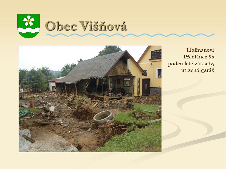 Obec Višňová Obec Višňová Hofmanovi Předlánce 95 podemleté základy, utržená garáž