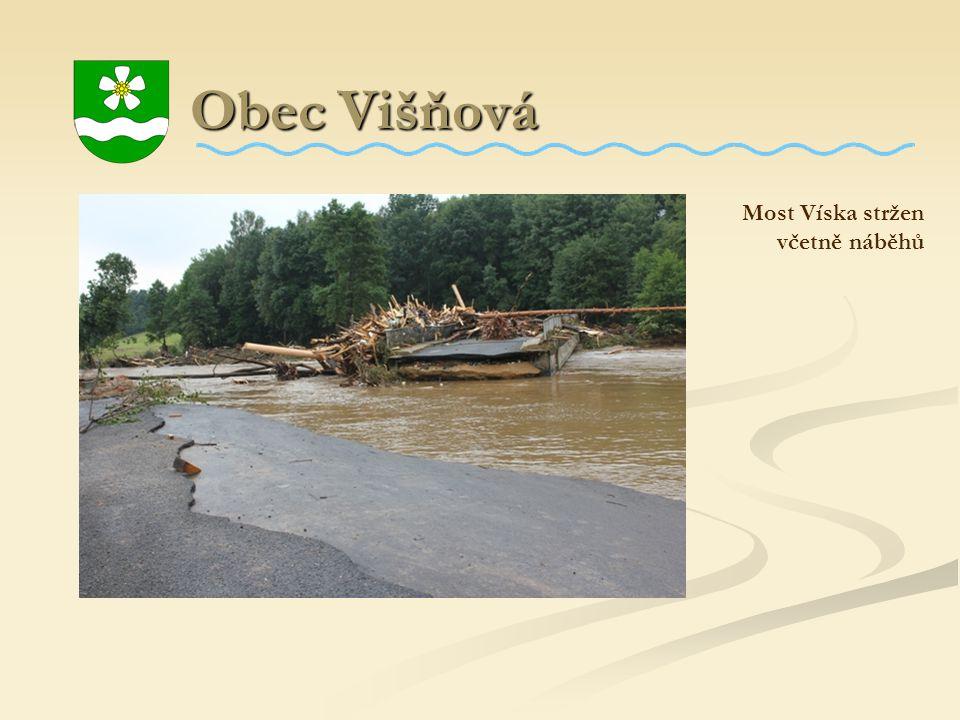 Obec Višňová Obec Višňová Most Víska stržen včetně náběhů