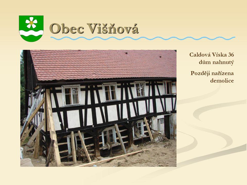 Obec Višňová Obec Višňová Caldová Víska 36 dům nahnutý Později nařízena demolice