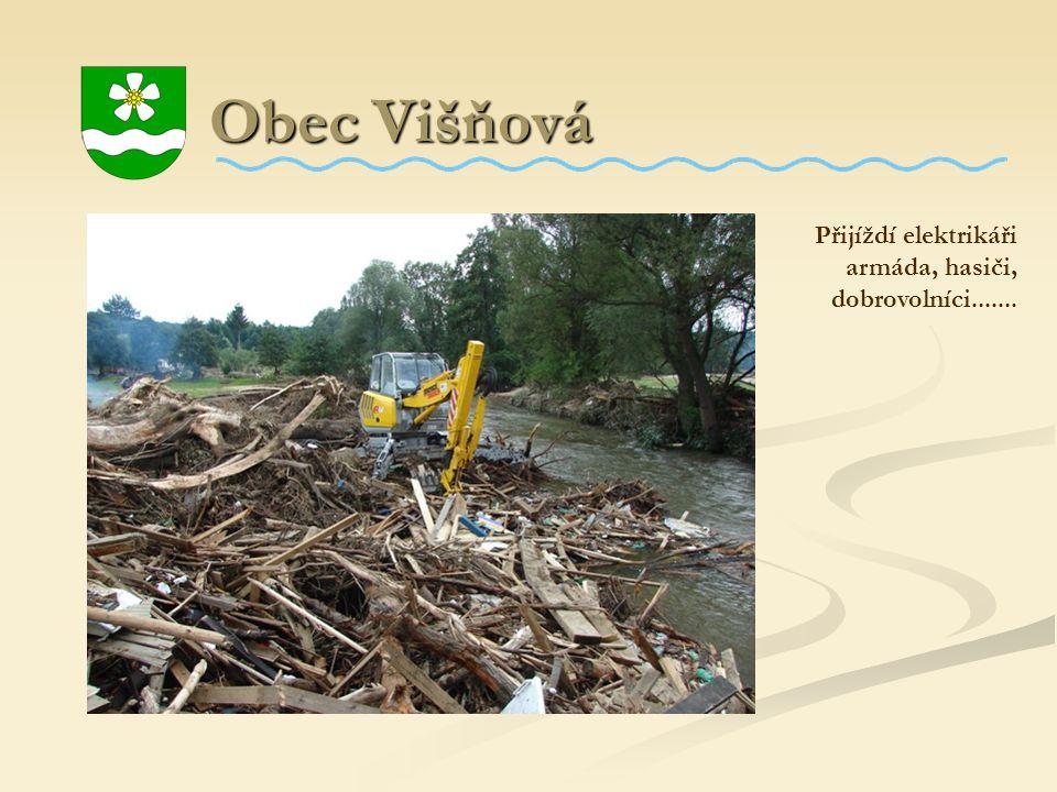 Obec Višňová Obec Višňová Přijíždí elektrikáři armáda, hasiči, dobrovolníci.......