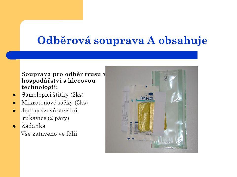 Odběrová souprava A obsahuje Souprava pro odběr trusu v hospodářství s klecovou technologií:  Samolepící štítky (2ks)  Mikrotenové sáčky (3ks)  Jed