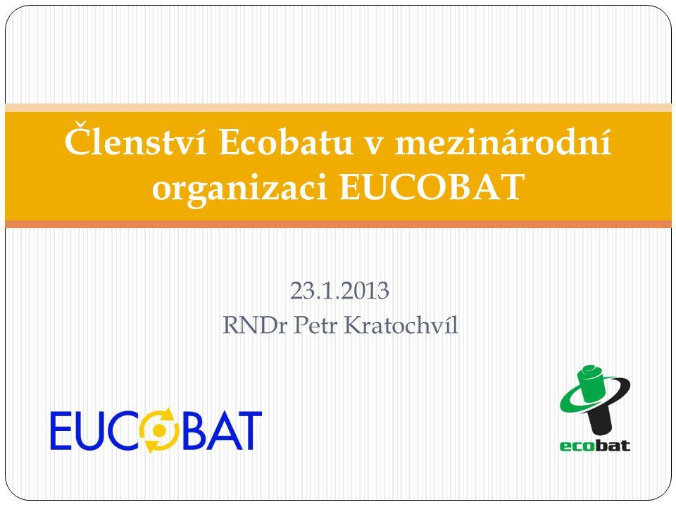 23.1.2013 RNDr Petr Kratochvíl Členství Ecobatu v mezinárodní organizaci EUCOBAT