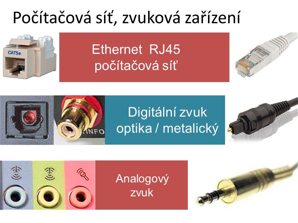 Počítačová síť, zvuková zařízení Digitální zvuk optika / metalický Ethernet RJ45 počítačová síť Analogový zvuk