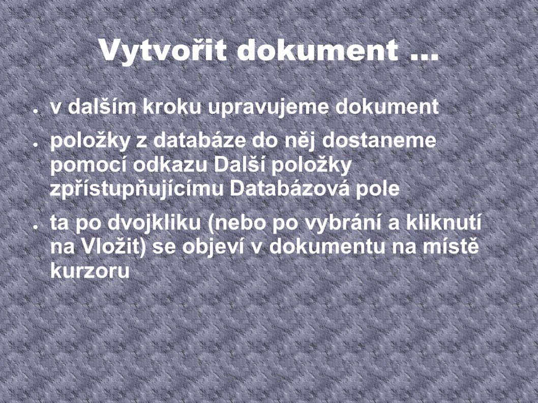 Hrátky s daty ● chceme-li vkládat například oslovení určená podle pohlaví, musí být v databázi položka rozlišující pohlaví (např.