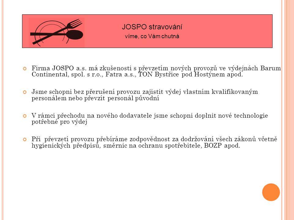 Firma JOSPO a.s.má zkušenosti s převzetím nových provozů ve výdejnách Barum Continental, spol.
