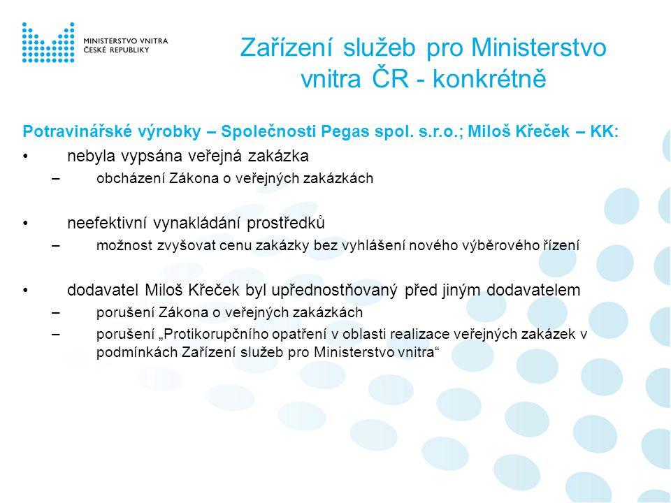 Zařízení služeb pro Ministerstvo vnitra ČR - konkrétně Potravinářské výrobky – Společnosti Pegas spol.