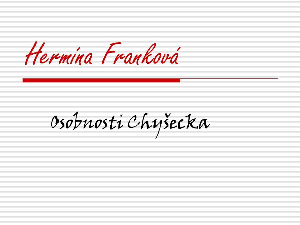 Hermína Franková Osobnosti Chyšecka
