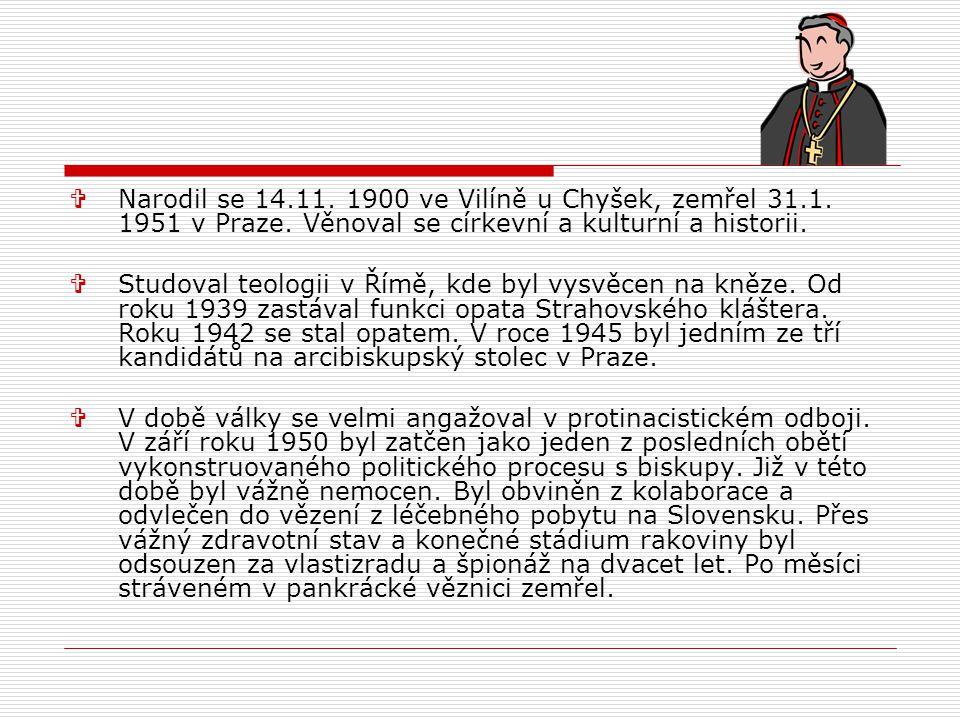  Narodil se 14.11. 1900 ve Vilíně u Chyšek, zemřel 31.1.