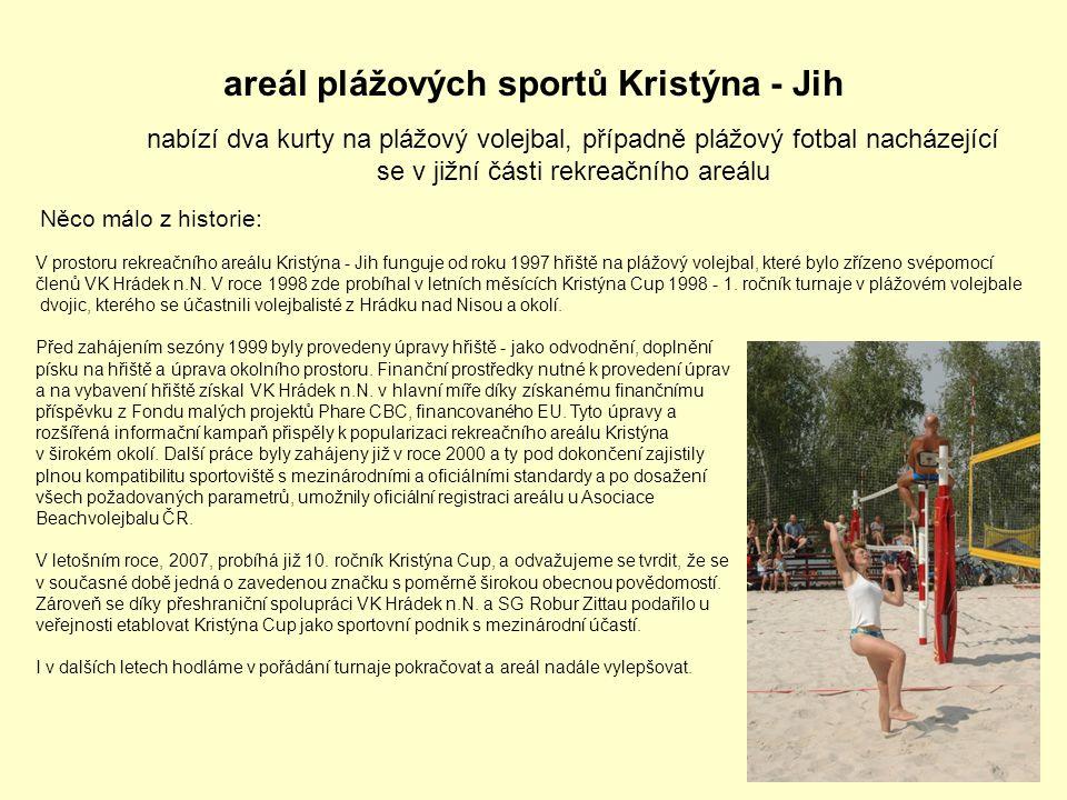 areál plážových sportů Kristýna - Jih nabízí dva kurty na plážový volejbal, případně plážový fotbal nacházející se v jižní části rekreačního areálu V
